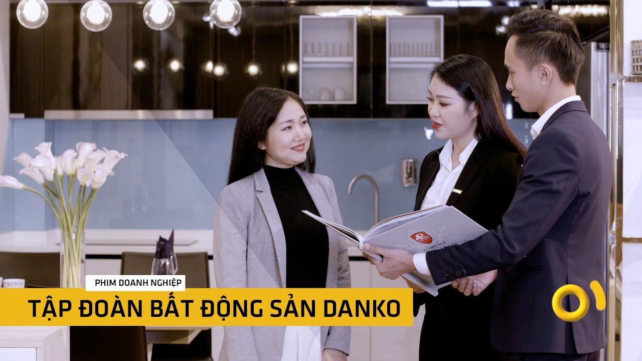 Câu chuyện thương hiệu của Tập đoàn DANKO qua Phim doanh nghiệp